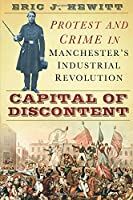 Capital of Discontent: Crime and Protest in Manchester's Industrial Revolution