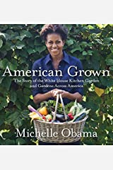 American Grown: The Story of the White House Kitchen Garden and Gardens Across America 1st (first) Edition by Obama Michelle [2012] ハードカバー