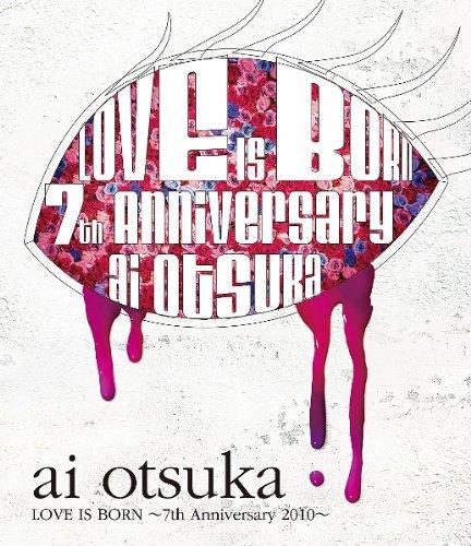 大塚 愛【LOVE IS BORN】~7th Anniver...