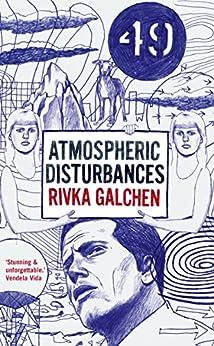 Atmospheric Disturbances by [Galchen, Rivka]