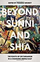 Beyond Sunni and Shia: The Roots of Sectarianism in a Changing Middle East [並行輸入品]
