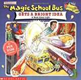 The Magic School Bus Gets a Bright Idea: A Book About Light