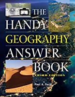The Handy Geography Answer Book (The Handy Answer Book Series)