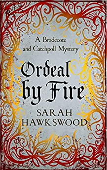 Ordeal by Fire (Bradecote and Catchpoll) by [Hawkswood, Sarah]