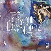 Josquin Desprez: Messes by Metamorphoses Biscantor