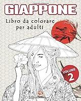 Giappone – Volume 2: Libro da colorare per adulti (Mandala) - Anti-stress – 25 Illustrazioni speciali Giappone