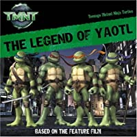 The Legend of Yaotl (Teenage Mutant Ninja Turtles)
