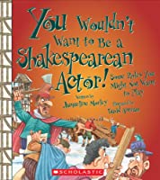 You Wouldn't Want to Be a Shakespearean Actor!: Some Roles You Might Not Want to Play (You Wouldn't Want To. . .)