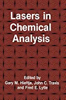 Lasers in Chemical Analysis (Contemporary Instrumentation and Analysis)