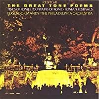 Respighi: The Great Tone Poems by Eugene Ormandy (2015-04-22)