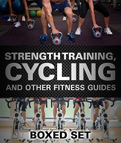 Download Strength Training, Cycling And Other Fitness Guides: Triathlon Training Edition (English Edition) B00MAXC5T4