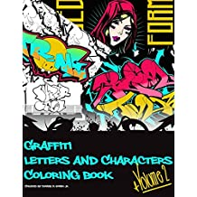 Graffiti Letters and Characters Coloring Book: A must have graffiti book for your street art kit - Adults, Teens & Kids: 2