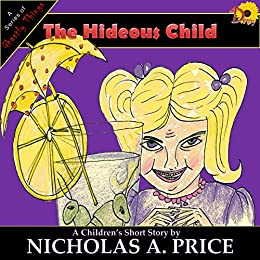 The Hideous Child (A Series of Ghastly Things Book 3) by [Price, Nicholas A.]
