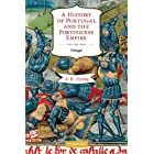 A History of Portugal and the Portuguese Empire: Volume 1, Portugal: From Beginnings to 1807 (A History of Portugal and the P
