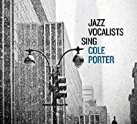 Jazz Vocalists Sing Cole Porter by Various Artists
