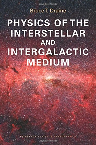 Download Physics of the Interstellar and Intergalactic Medium (Princeton Series in Astrophysics) 0691122148