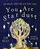 You are Stardust: Our Amazing Connections With Planet Earth 画像