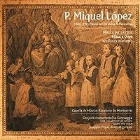 P. Miquel López: Música per a orgue, Missa a Onze, Antífones marianes