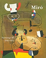 Joan Miro: Catalogue Raisonne. Paintings: 1942-1955