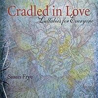 Cradled in Love-Lullabies for Everyone