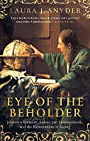 Eye Of The Beholder by Laura J. Snyder(2016-12-01)