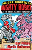 Mighty Robot Vs the Jurassic Jack Rabbits from Jupiter (Ricky Ricotta)