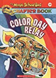 Color Day Relay (Magic School Bus Science Chapter Books (Pb))