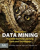 Data Mining, Fourth Edition: Practical Machine Learning Tools and Techniques (Morgan Kaufmann Series in Data Management Sy...