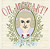 OH, Mozart!~260th Anniversary~
