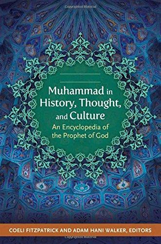 Download Muhammad in History, Thought, and Culture: An Encyclopedia of the Prophet of God 1610691776
