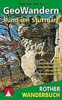 GeoWandern Rund um Stuttgart: Gaeulandschaften. Keuperbergland. Albvorland. Schwaebische Alb. Mit GPS-Daten