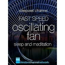 Fast Speed Oscillating Fan sleep and meditation