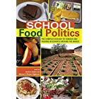 School Food Politics: The Complex Ecology of Hunger and Feeding in Schools Around the World (Global Studies in Education)