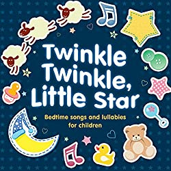 Twinkle Twinkle,Little Star:Bedtime Songs and Lullabies