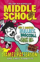 Middle School: How I Survived Bullies, Broccoli, and Snake Hill: (Middle School 4)