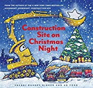 Construction Site on Christmas Night: (christmas Book for Kids, Children's Book, Holiday Picture B