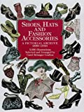 Shoes, Hats and Fashion Accessories: A Pictorial Archive, 1850-1940 (Dover Pictorial Archive) (English Edition) 画像