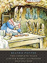 The Complete Tales of Peter Rabbit and Friends: Includes Ebook (Tantor Unabridged Classics)