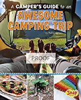 A Camper's Guide to an Awesome Camping Trip (SnapBooks: Go-To Guides)