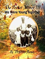 The Pocket Mirror: We Were Young Together