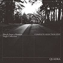 "Quadra Complete Selection 1995~2007 ""Sketch From a Moment"" (CD2枚組、解説付き、新装アートワーク)"