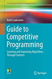 Guide to Competitive Programming: Learning and Improving Algorithms Through Contests