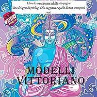 Modelli vittoriano Libro da colorare per adulti 200 pagine - Uno dei grandi privilegi della saggezza è quello di non scomporsi mai. (Mandala)