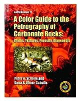 Color Guide to the Petrography of Carbonate Rocks: Grains, Textures, Porosity, Diagenesis (AAPG Memoir)