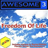 Freedom Of Life (Awesome 3's 2011 Edit)