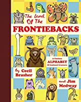 The Land of the Frontiebacks: A Curious Alphabet of Confused Creatures