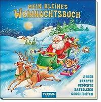 Mein kleines Weihnachtsbuch mit goldenem Farbschnitt: Lieder, Rezepte, Gedichte, Basteleien, Geschichten