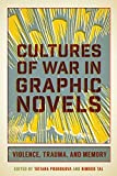 Cultures of War in Graphic Novels: Violence, Tra