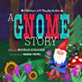 A Gnome Story: Adventures with Murphy McWoo