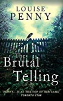 The Brutal Telling (Chief Inspector Gamache)